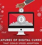 6 Features of Digital Currency That Could Speed Adoption